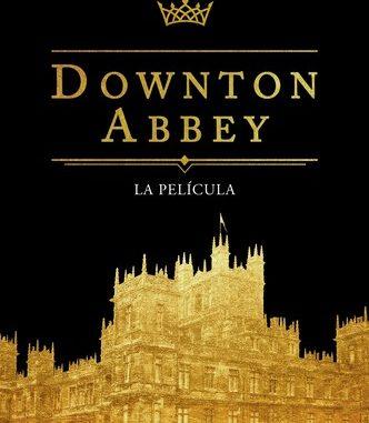 Dónde Ver Downton Abbey Netflix Hbo O Amazon Fiebreseries